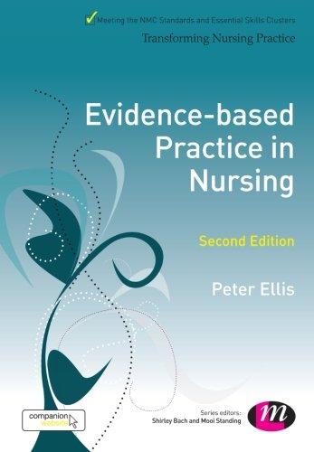 Evidence-based Practice in Nursing (Transforming Nursing Practice Series) By Peter Ellis