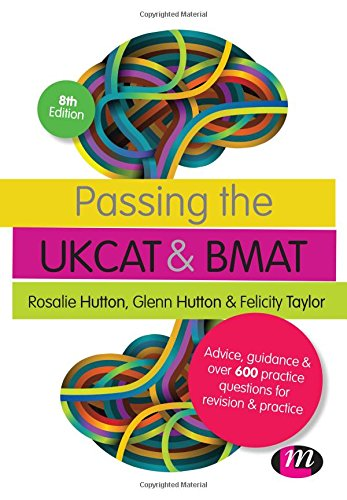 Passing the Ukcat and Bmat: Advice, Guidance And Over 600 Questions For Revision And Practice (Student Guides To University Entrance Series) By Rosalie Hutton