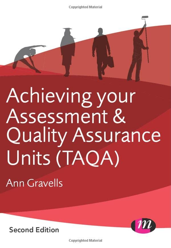 Achieving your Assessment and Quality Assurance Units (Taqa) (Further Education and Skills) By Ann Gravells