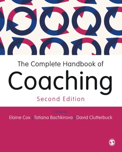 The Complete Handbook of Coaching Edited by Elaine Cox