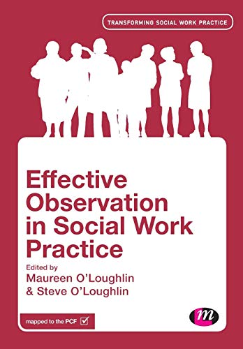 Effective Observation in Social Work Practice By Maureen O'Loughlin
