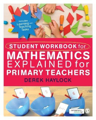 Student Workbook for Mathematics Explained for Primary Teachers By Derek Haylock
