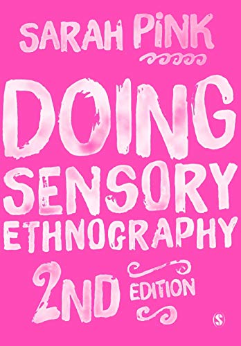 Doing Sensory Ethnography By Sarah Pink