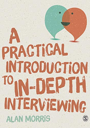 A Practical Introduction to In-depth Interviewing By Alan Morris