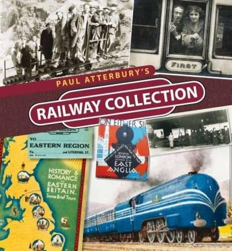 Paul Atterbury's Railway Collection By Paul Atterbury