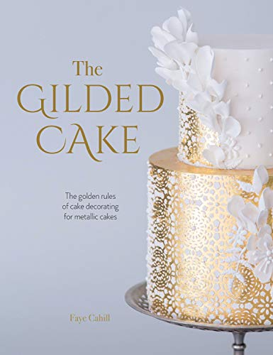 The Gilded Cake By Faye Cahill