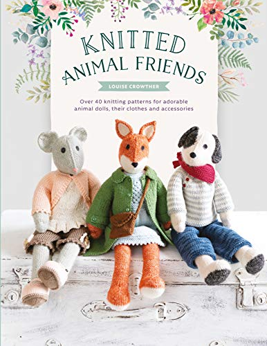 Knitted Animal Friends By Louise Crowther