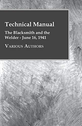 Technical Manual - The Blacksmith And The Welder - June 16, 1941 By Various ( the Federation of Children's Book Groups)