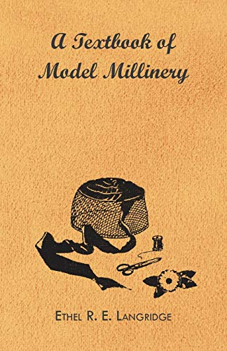 A Textbook Of Model Millinery By Ethel R. E. Langridge