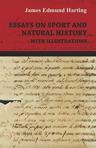 Essays On Sport And Natural History With Illustrations By James Edmund Harting
