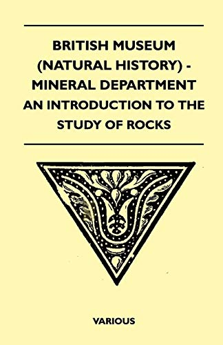 British Museum (Natural History) - Mineral Department - An Introduction To The Study Of Rocks By Various ( the Federation of Children's Book Groups)