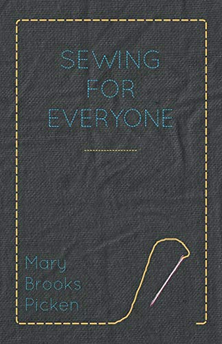 Mary Brooks Picken - Sewing For Everyone By C. Florence Valentine