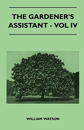 The Gardener's Assistant - Vol IV By William Watson