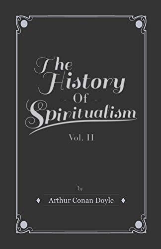 The History Of Spiritualism - Vol II By Sir Arthur Conan Doyle