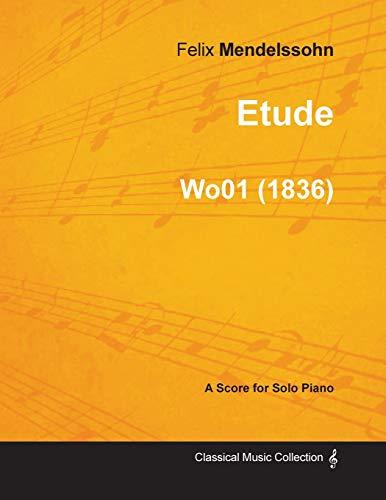 Etude By Felix Mendelssohn For Solo Piano (1836) Wo01 By Felix Mendelssohn
