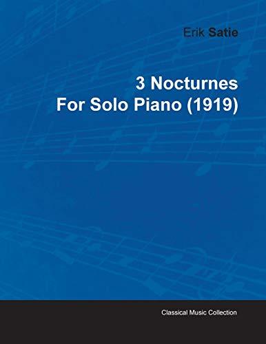 3 Nocturnes By Erik Satie For Solo Piano (1919) By Erik Satie