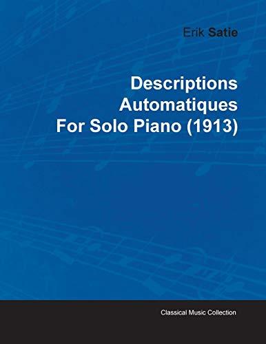 Descriptions Automatiques By Erik Satie For Solo Piano (1913) By Erik Satie