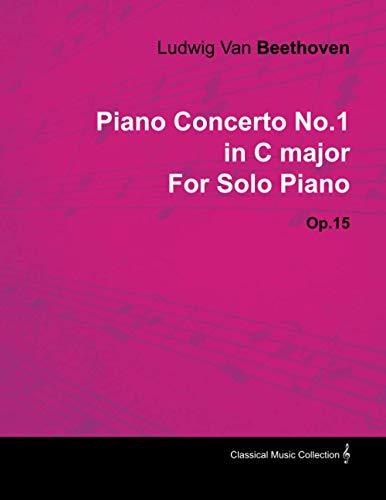 Piano Concerto No.1 in C Major By Ludwig Van Beethoven For Solo Piano (1800) Op.15 By Ludwig van Beethoven
