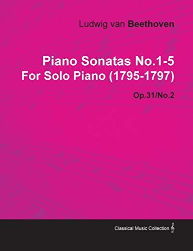Piano Sonatas No.1-5 By Ludwig Van Beethoven For Solo Piano (1795-1797) By Ludwig van Beethoven