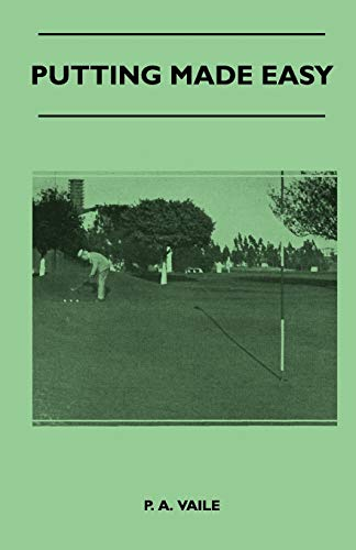 Putting Made Easy By P. A. Vaile