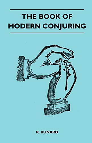 The Book Of Modern Conjuring By R. Kunard