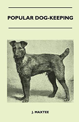 Popular Dog-Keeping By J. Maxtee