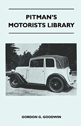 Pitman's Motorists Library - The Book of the Austin Seven - A Complete Guide for Owners of All Models with Details of Changes in Design and Equipment By Gordon G. Goodwin