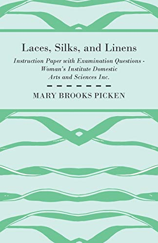 Laces, Silks, And Linens - Instruction Paper With Examination Questions By Mary Brooks Picken
