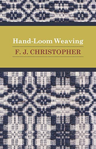 Hand-Loom Weaving By F. J. Christopher