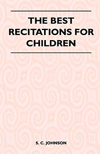 The Best Recitations for Children By S. C. Johnson