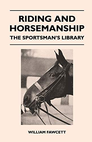 Riding and Horsemanship - The Sportsman's Library By William Fawcett