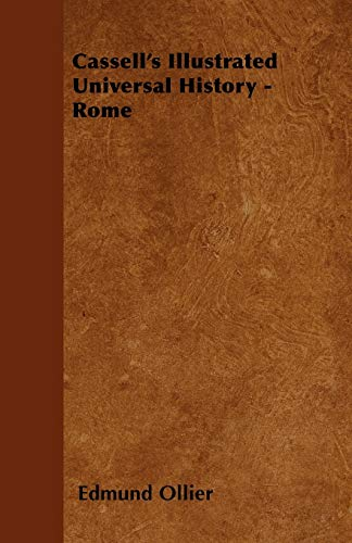 Cassell's Illustrated Universal History - Rome By Edmund Ollier