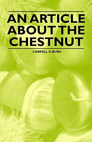 An Article About the Chestnut By Carroll D. Bush