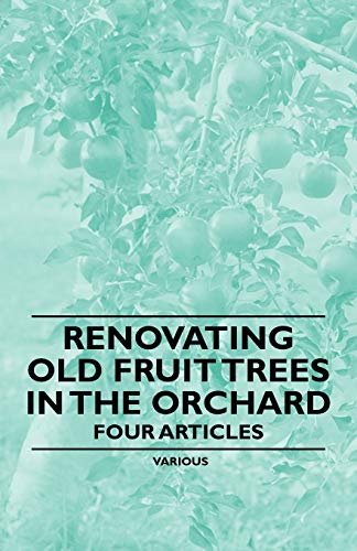 Renovating Old Fruit Trees in the Orchard - Four Articles By Various ( the Federation of Children's Book Groups)