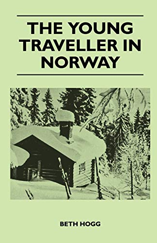 The Young Traveller in Norway By Beth Hogg