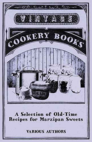 A Selection of Old-Time Recipes for Marzipan Sweets By Various ( the Federation of Children's Book Groups)