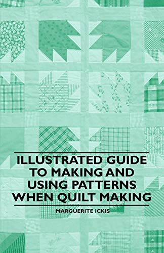 Illustrated Guide to Making and Using Patterns When Quilt Making By Marguerite Ickis