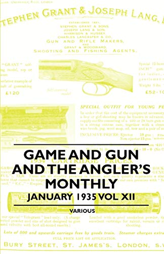 Game and Gun and the Angler's Monthly - January 1935 Vol XII By Anon