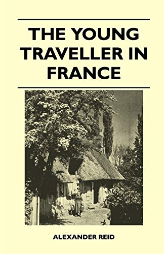 The Young Traveller in France By Alexander Reid
