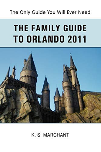 The Family Guide To Orlando 2011 By Other Mr K S Marchant