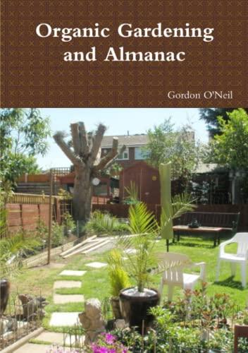 Organic Gardening and Almanac By Gordon O'Neil