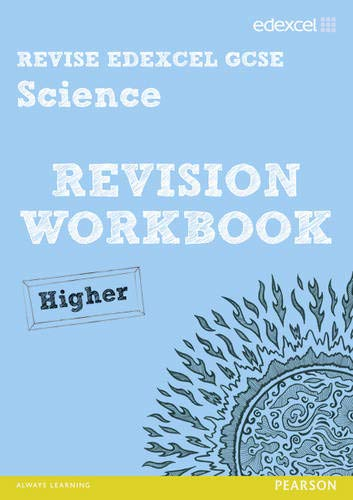 Revise Edexcel: Edexcel GCSE Science Revision Workbook - Higher By Penny Johnson