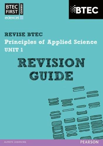 BTEC First in Applied Science: Principles of Applied Science Unit 1 Revision Guide By Jennifer Stafford-Brown
