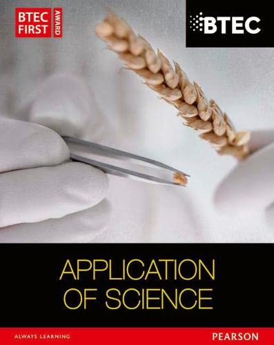 BTEC First in Applied Science: Application of Science Student Book (BTEC First Applied Science 2012) By David Goodfellow