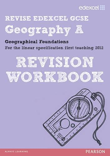 Revise Edexcel: Edexcel GCSE Geography A Geographical Foundations Revision Workbook by Anne-Marie Grant