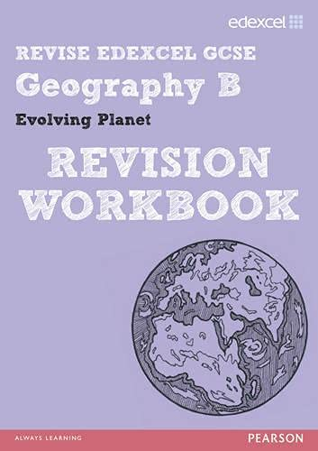 Revise Edexcel: Edexcel GCSE Geography B Evolving Planet Revision Workbook by David Holmes
