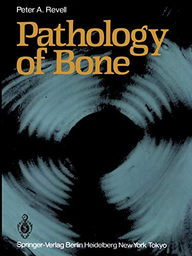 Pathology of Bone By Peter A. Revell
