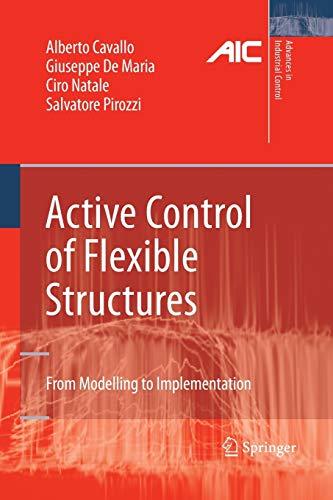 Active Control of Flexible Structures By Alberto Cavallo