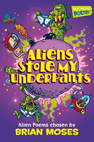 Aliens Stole My Underpants By Brian Moses