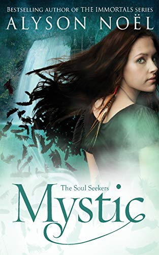 The Soul Seekers: Mystic by Alyson Noel